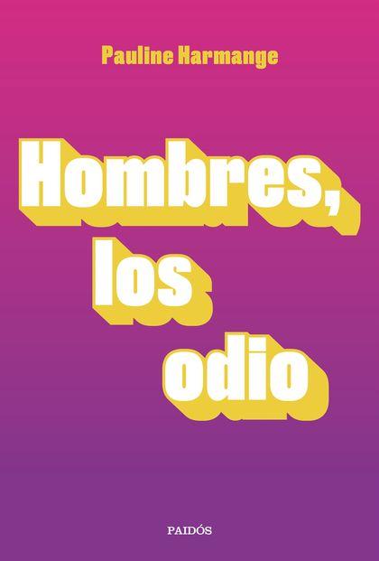 HOMBRES, LOS ODIO.