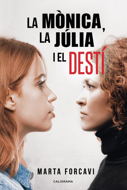 LA MÒNICA, LA JÚLIA I EL DESTÍ.