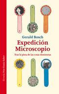 EXPEDICIÓN MICROSCOPIO. TRAS LA PISTA DE LAS COSAS DIMINUTAS