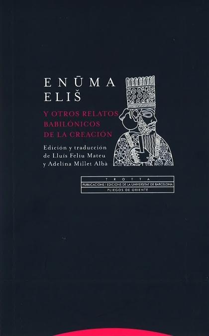 ENUMA ELIS Y OTROS RELATOS BABILÓNICOS DE LA CREACIÓN