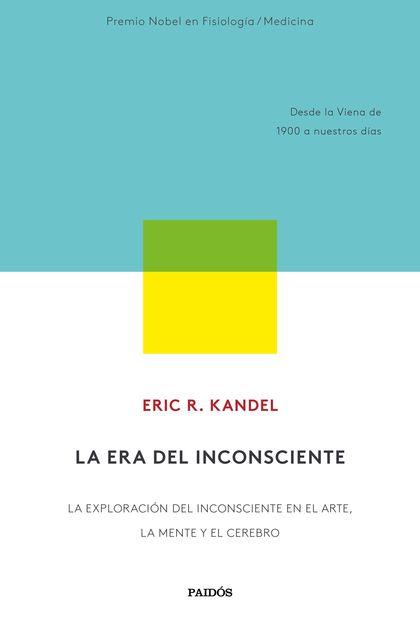 LA ERA DEL INCONSCIENTE. LA EXPLORACIÓN DEL INCONSCIENTE EN EL ARTE, LA MENTE Y EL CEREBRO. DES