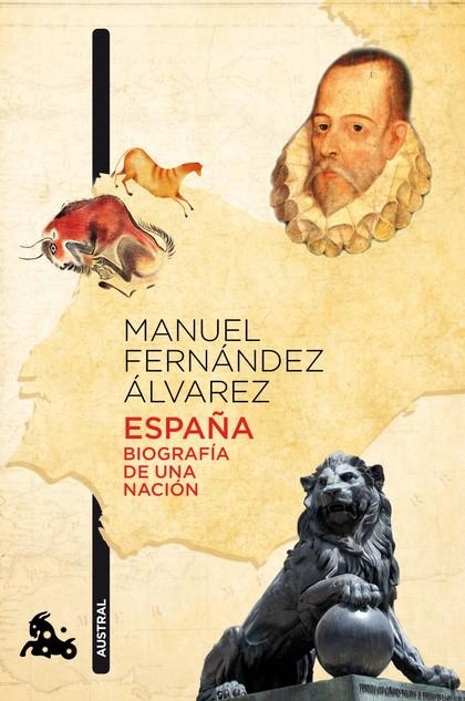 ESPAÑA. BIOGRAFÍA DE UNA NACIÓN.