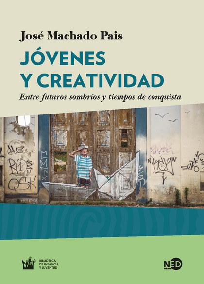 JÓVENES Y CREATIVIDAD. ENTRE FUTUROS SOMBRÍOS Y TIEMPOS DE CONQUISTA