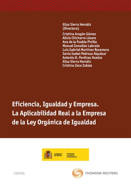 EFICIENCIA, IGUALDAD Y EMPRESA : LA APLICABILIDAD REAL A LA EMPRESA DE LA LEY ORGÁNICA DE IGUAL