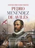 PEDRO MENÉNDEZ DE AVILÉS                                                        SEÑOR DEL MAR O