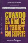 CUANDO EL NIÑO ES UN TERRORISTA CON CHUPETE: UNA SOLUCIÓN PARA LOS PADRES