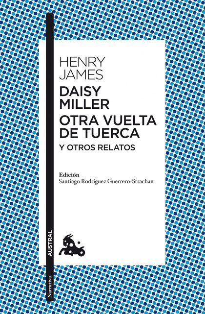 DAISY MILLER / OTRA VUELTA DE TUERCA / OTROS RELATOS.