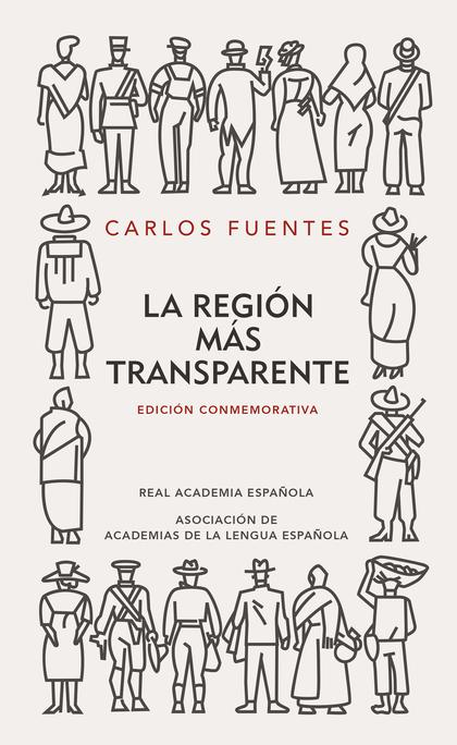 LA REGIÓN MÁS TRANSPARENTE (EDICIÓN CONMEMORATIVA DE LA RAE Y LA ASALE).