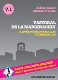 PASTORAL DE LA MARGINACIÓN : CLAVES TEÓRICO-PRÁCTICAS Y EXPERIENCIAS