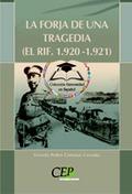 LA FORJA DE UNA TRAGEDIA (EL RIF, 1920-1921)