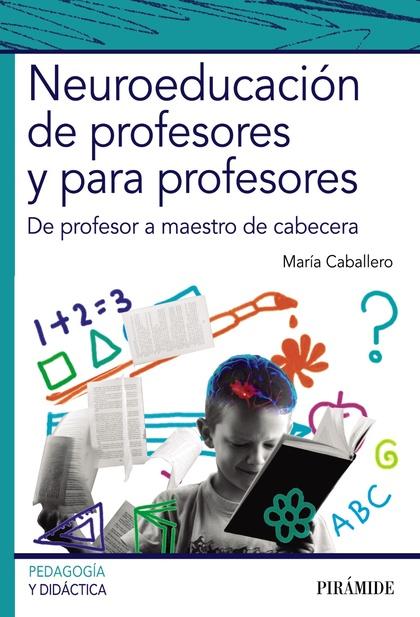 NEUROEDUCACIÓN DE PROFESORES Y PARA PROFESORES                                  DE PROFESOR A M