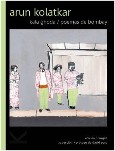 KALA GHODA: POEMAS DE BOMBAY.