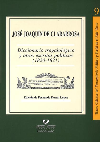 DICCIONARIO TRAGALOLÓGICO Y OTROS ESCRITOS POLÍTICOS (1820-1821)