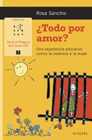 ¿TODO POR AMOR?: UNA EXPERIENCIA EDUCATIVA CONTRA LA VIOLENCIA A LA MU