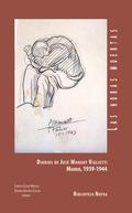 LAS HORAS MUESTRAS. DIARIOS DE JOSÉ MANAUT VIGLIETTI. MADRID 1939-1944