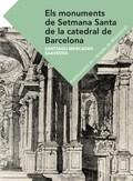 ELS MONUMENTS DE SETMANA SANTA DE LA CATEDRAL DE BARCELONA