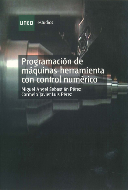 PROGRAMACIÓN DE MÁQUINAS-HERRAMIENTA CON CONTROL NUMÉRICO
