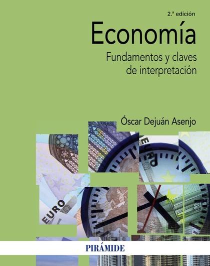 ECONOMÍA. FUNDAMENTOS Y CLAVES DE INTERPRETACIÓN