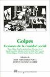 GOLPES: FICCIONES DE LA CRUELDAD SOCIAL