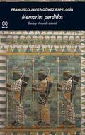 MEMORIAS PERDIDAS : GRECIA Y EL MUNDO ORIENTAL