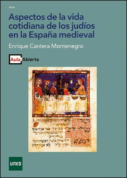 Aspectos de la vida cotidiana de los judíos en la España medieval