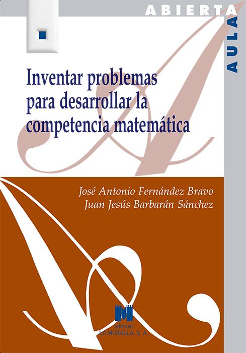 INVENTAR PROBLEMAS PARA DESARROLLAR LA COMPETENCIA MATEMÁTICA.