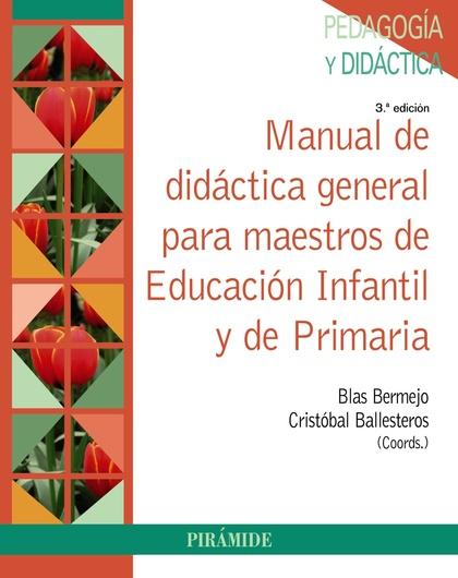 MANUAL DE DIDÁCTICA GENERAL PARA MAESTROS DE EDUCACIÓN INFANTIL Y DE PRIMARIA.