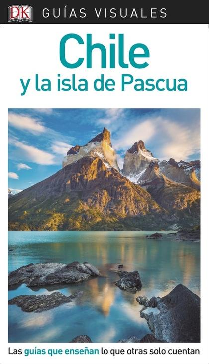 GUÍA VISUAL CHILE Y LA ISLA DE PASCUA                                           LAS GUÍAS QUE E
