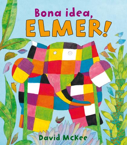 Bona idea, Elmer! (L'Elmer. Primeres lectures 6)