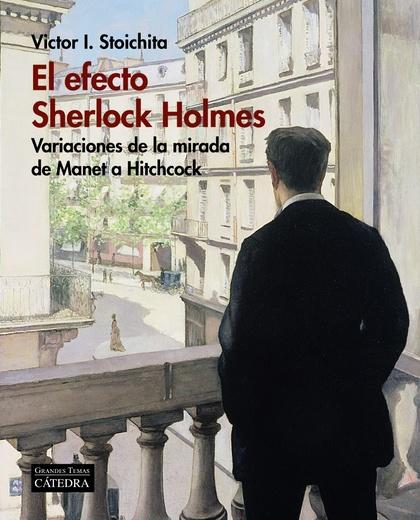 EL EFECTO SHERLOCK HOLMES. VARIACIONES DE LA MIRADA DE MANET A HITCHCOCK