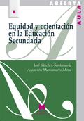 EQUIDAD Y ORIENTACIÓN EN LA EDUCACIÓN SECUNDARIA.