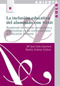 LA INCLUSIÓN EDUCATIVA DEL ALUMNADO CON TDAH. ROMPIENDO LAS BARRETAS CURRICULARES Y ORGANIZATIV