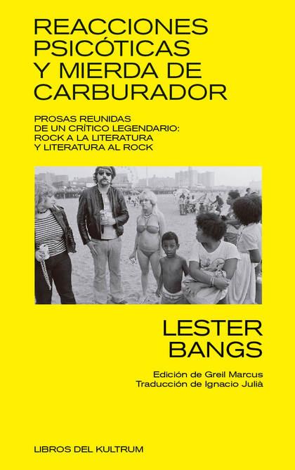 REACCIONES PSICOTICAS Y MIERDA DE CARBURADOR. PROSAS REUNIDAS DE UN CRITICO LEGENDARIO: ROCK A