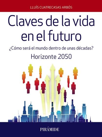CLAVES DE LA VIDA EN EL FUTURO.