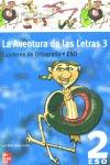 LA AVENTURA DE LAS LETRAS 3, 2 ESO. CUADERNO DE ORTOGRAFÍA