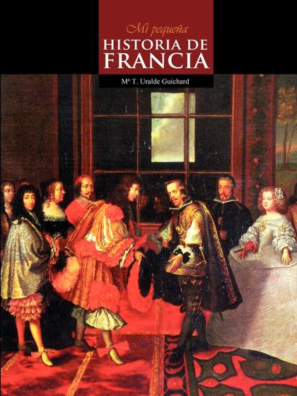 MI PEQUEÑA HISTORIA DE FRANCIA
