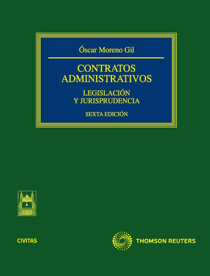 CONTRATOS ADMINISTRATIVOS : LEGISLACIÓN Y JURISPRUDENCIA