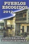 PUEBLOS ESCOGIDOS 2012 : LOS PUEBLOS MÁS BONITOS DE ESPAÑA