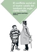 EL CONFLICTE SOCIAL EN EL TEATRE CATALÀ EN EL TOMBANT DEL SEGLE (1890-1909). IDENTITAT DE CLASS