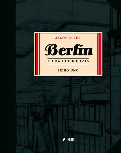 BERLÍN. CIUDAD DE PIEDRAS.