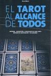 TAROT AL ALCANCE DE TODOS. ORIGENES DESCRIPCION Y SIGNIFICADO DE CADA CARTA