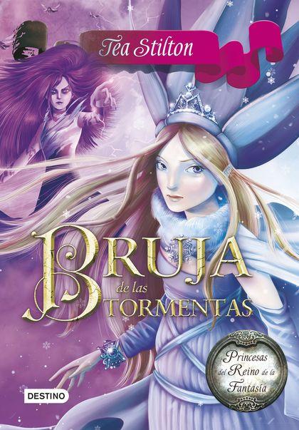 BRUJA DE LAS TORMENTAS. PRINCESAS DEL REINO DE LA FANTASÍA 10