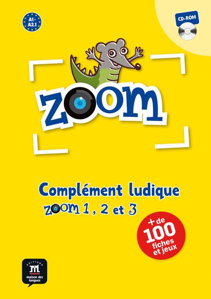 ZOOM 1, 2 ET 3 - COMPLÉMENT LUDIQUE.