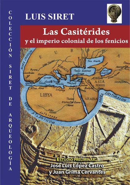 LAS CASITERIDAS Y EL IMPERIO COLONIAL DE LOS FENICIOS