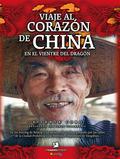 VIAJE AL CORAZÓN DE CHINA
