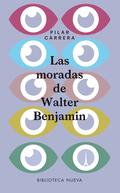 LAS MORADAS DE WALTER BENJAMIN.