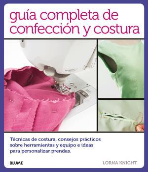 GUÍA COMPLETA DE CONFECCIÓN Y COSTURA                                           TÉCNICAS DE COS