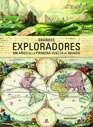 GRANDES EXPLORADORES                                                            500 AÑOS DE LA