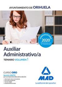 AUXILIAR ADMINISTRATIVO DEL AYUNTAMIENTO DE ORIHUELA. TEMARIO VOLUMEN 1.