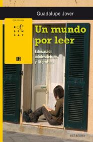 UN MUNDO POR LEER: EDUCACIÓN, ADOLESCENTES Y LITERATURA